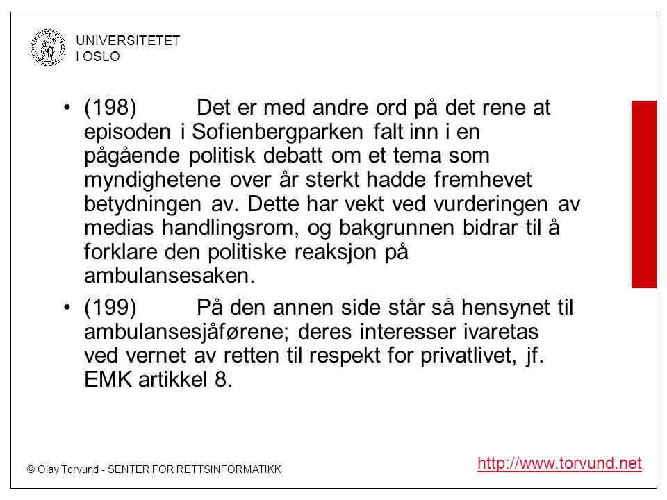 (198) Det er med andre ord på det rene at episoden i Sofienbergparken falt inn i en pågående politisk debatt om et tema som myndighetene over år sterkt hadde fremhevet betydningen av. Dette har vekt ved vurderingen av medias handlingsrom, og bakgrunnen bidrar til å forklare den politiske reaksjon på ambulansesaken.