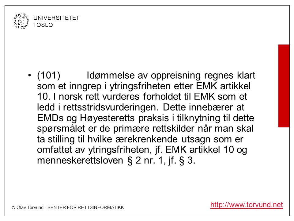 (101) Idømmelse av oppreisning regnes klart som et inngrep i ytringsfriheten etter EMK artikkel 10.