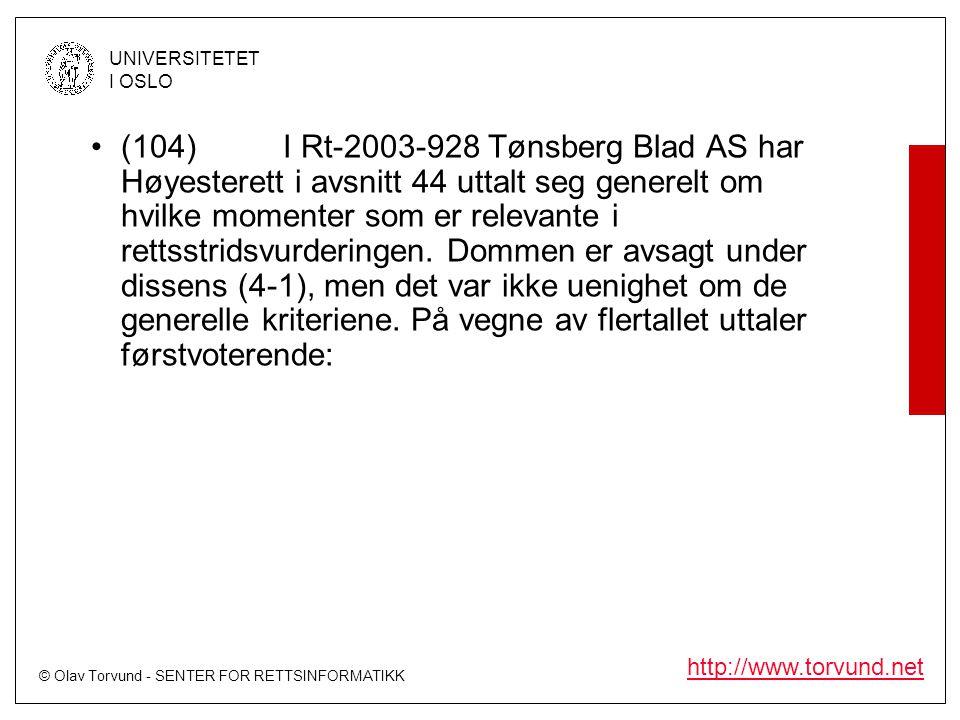 (104) I Rt-2003-928 Tønsberg Blad AS har Høyesterett i avsnitt 44 uttalt seg generelt om hvilke momenter som er relevante i rettsstridsvurderingen.