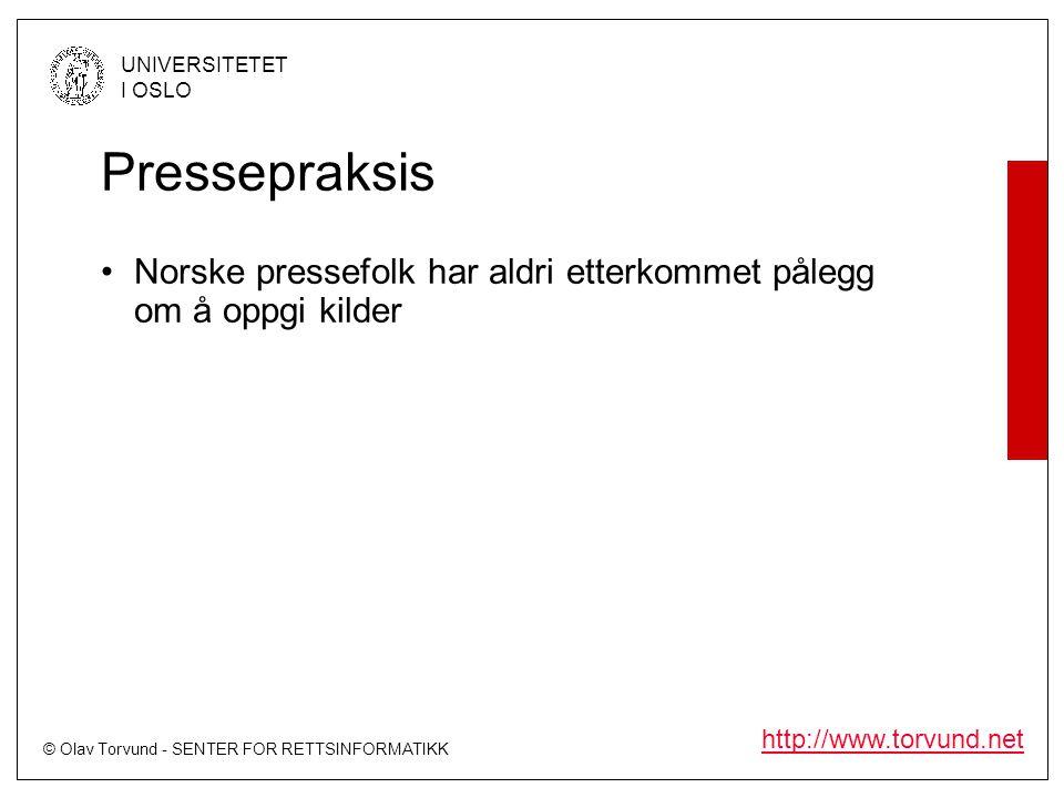 Pressepraksis Norske pressefolk har aldri etterkommet pålegg om å oppgi kilder