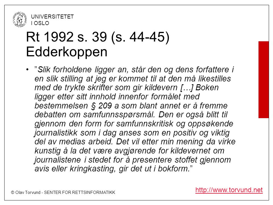 Rt 1992 s. 39 (s. 44-45) Edderkoppen