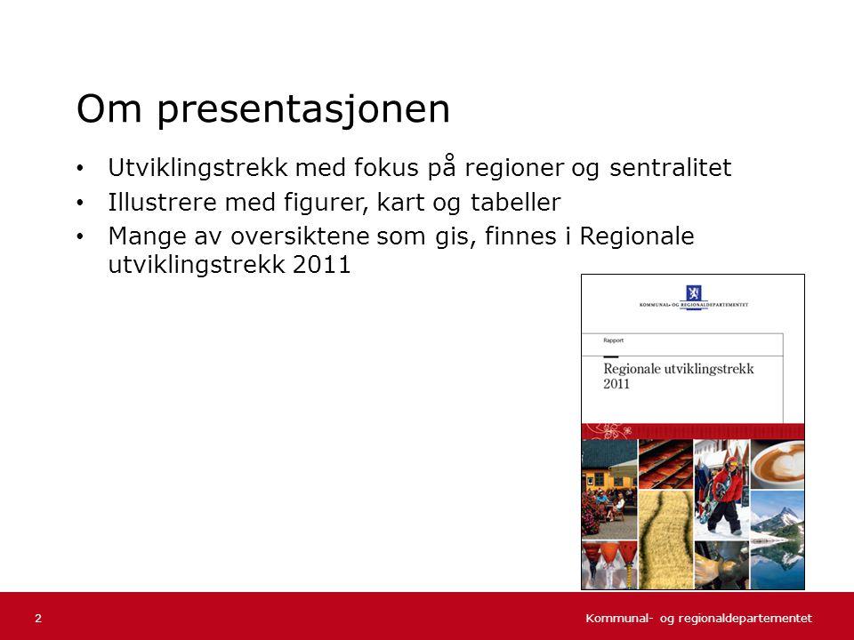 Om presentasjonen Utviklingstrekk med fokus på regioner og sentralitet