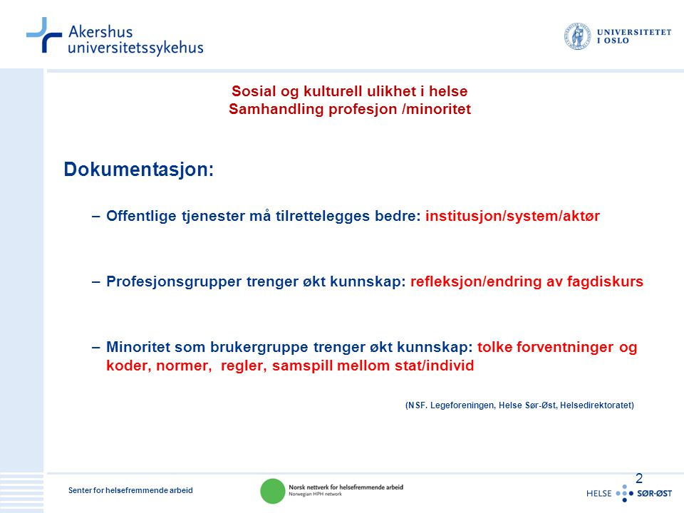 Sosial og kulturell ulikhet i helse Samhandling profesjon /minoritet