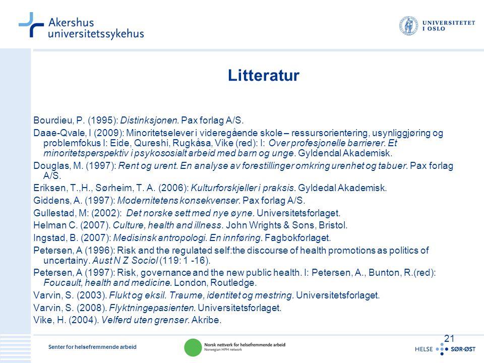 Litteratur Bourdieu, P. (1995): Distinksjonen. Pax forlag A/S.