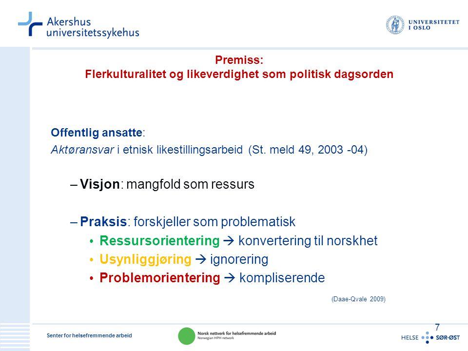 Premiss: Flerkulturalitet og likeverdighet som politisk dagsorden
