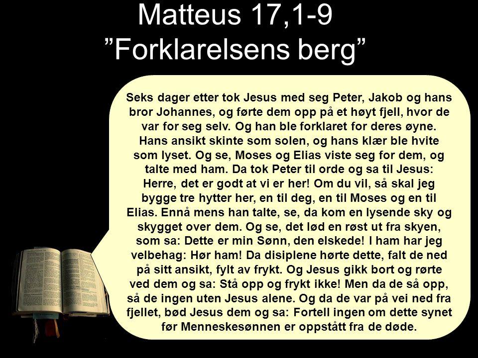 Matteus 17,1-9 Forklarelsens berg