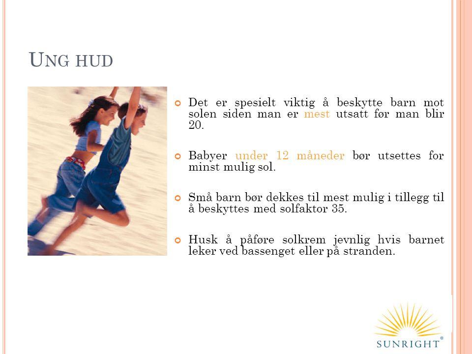 Ung hud Det er spesielt viktig å beskytte barn mot solen siden man er mest utsatt før man blir 20.