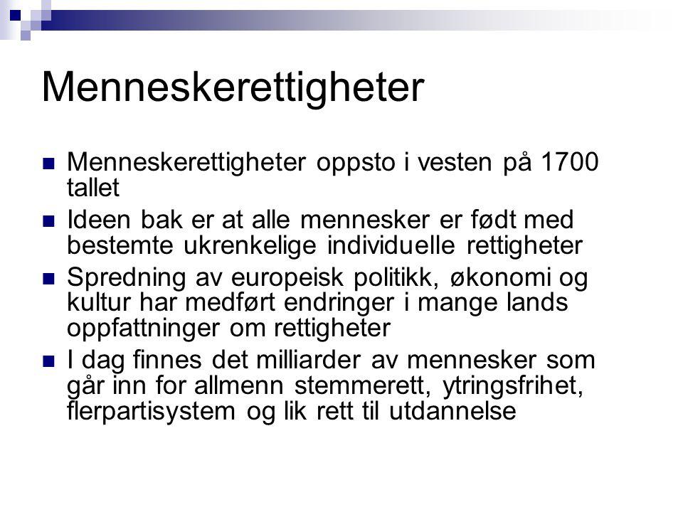 Menneskerettigheter Menneskerettigheter oppsto i vesten på 1700 tallet
