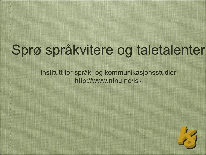 Sprø språkvitere og taletalenter