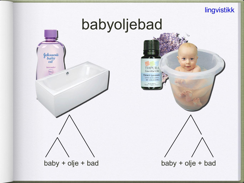 babyoljebad lingvistikk baby + olje + bad baby + olje + bad