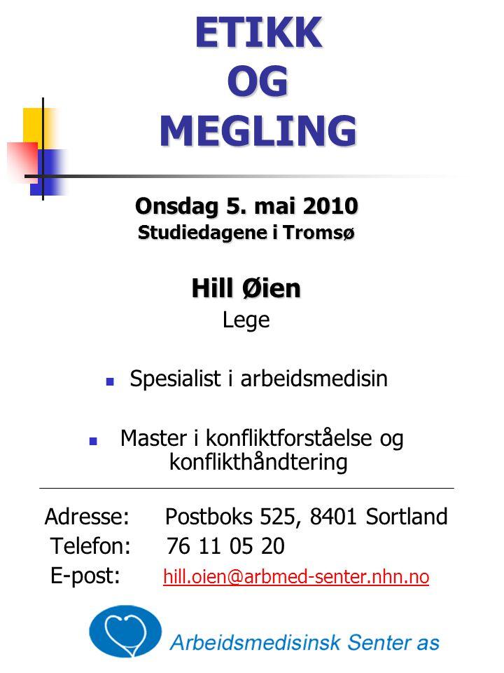 ETIKK OG MEGLING Hill Øien Onsdag 5. mai 2010 Lege