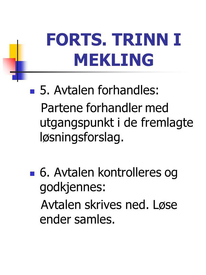 FORTS. TRINN I MEKLING 5. Avtalen forhandles: