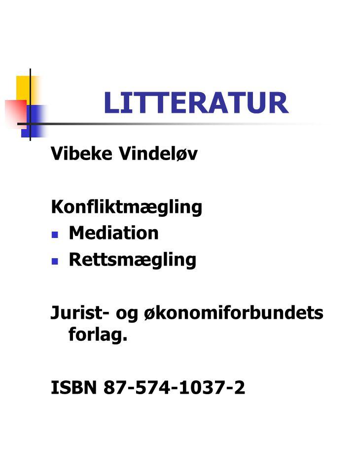 LITTERATUR Vibeke Vindeløv Konfliktmægling Mediation Rettsmægling