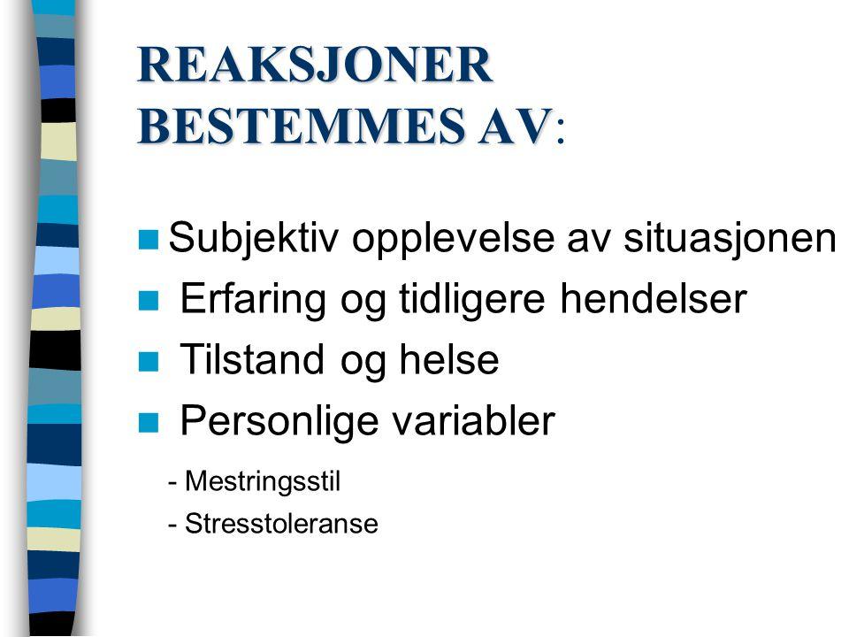 REAKSJONER BESTEMMES AV: