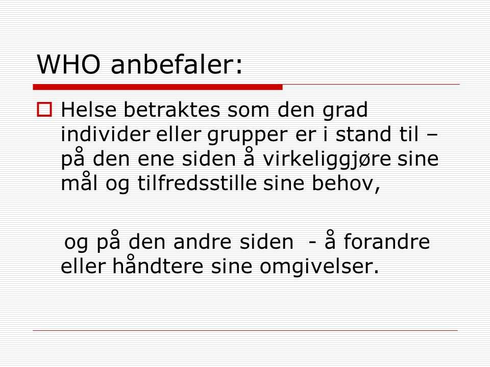 WHO anbefaler: