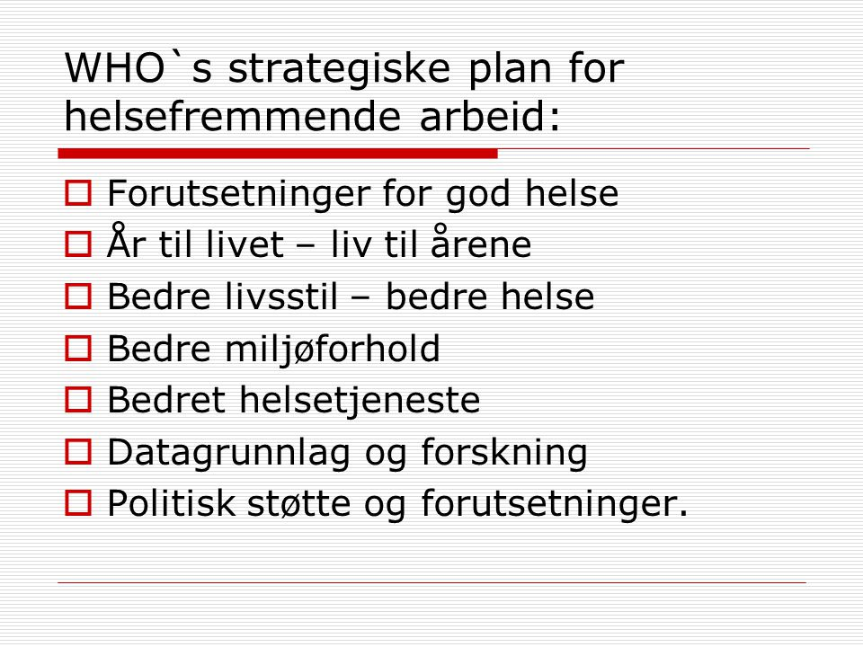 WHO`s strategiske plan for helsefremmende arbeid: