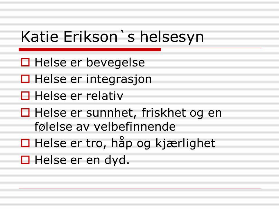 Katie Erikson`s helsesyn