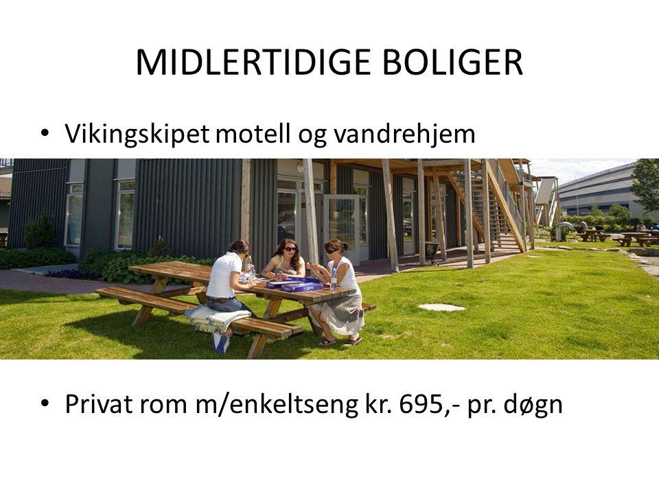 MIDLERTIDIGE BOLIGER Vikingskipet motell og vandrehjem