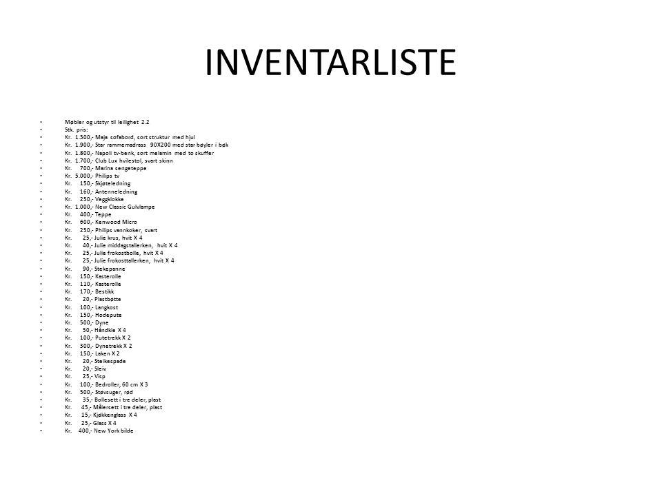 INVENTARLISTE Møbler og utstyr til leilighet 2.2 Stk. pris: