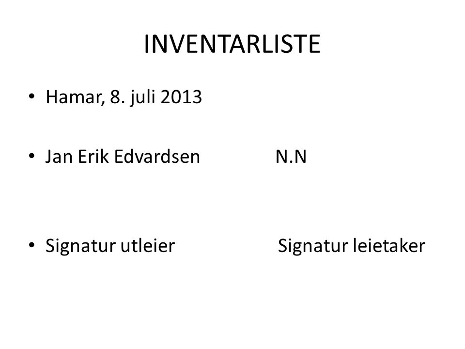 INVENTARLISTE Hamar, 8. juli 2013 Jan Erik Edvardsen N.N