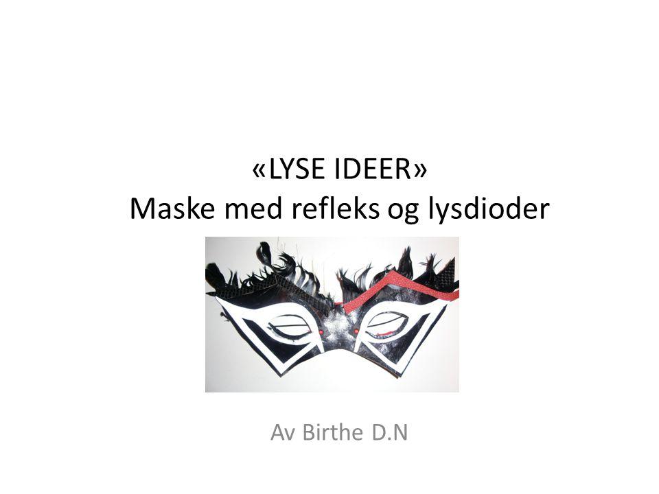 «LYSE IDEER» Maske med refleks og lysdioder