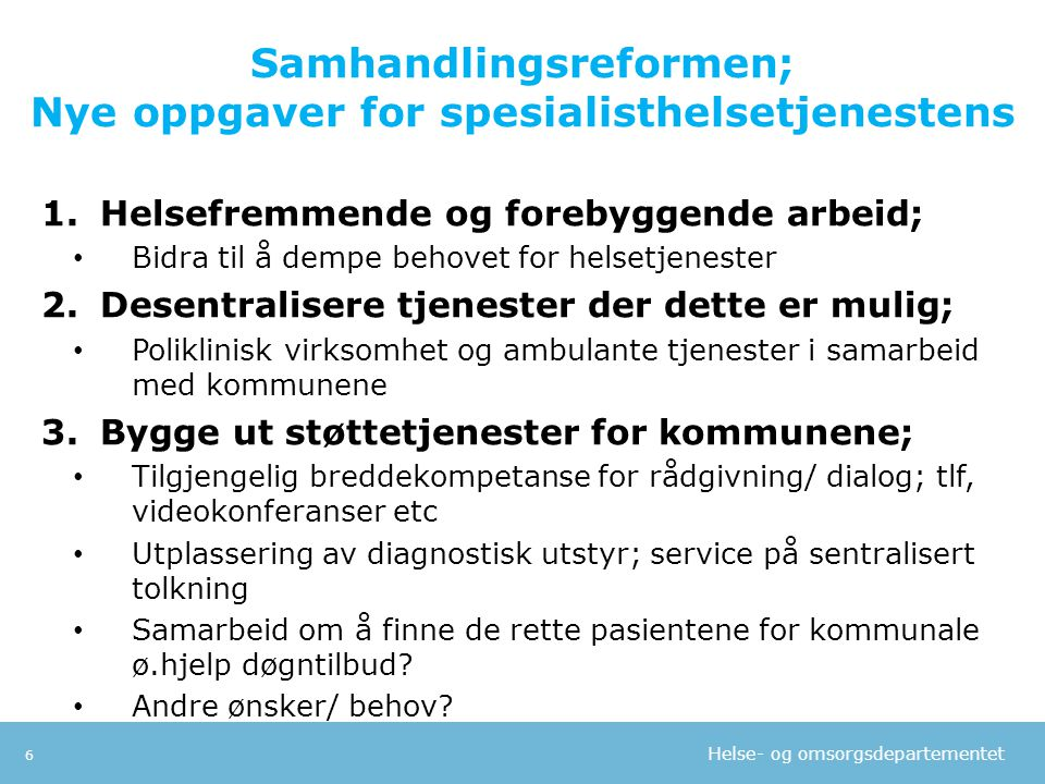 Samhandlingsreformen; Nye oppgaver for spesialisthelsetjenestens
