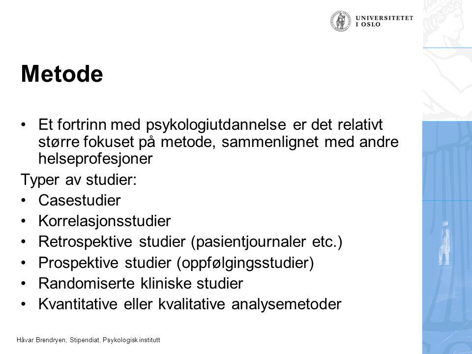 Metode Et fortrinn med psykologiutdannelse er det relativt større fokuset på metode, sammenlignet med andre helseprofesjoner.