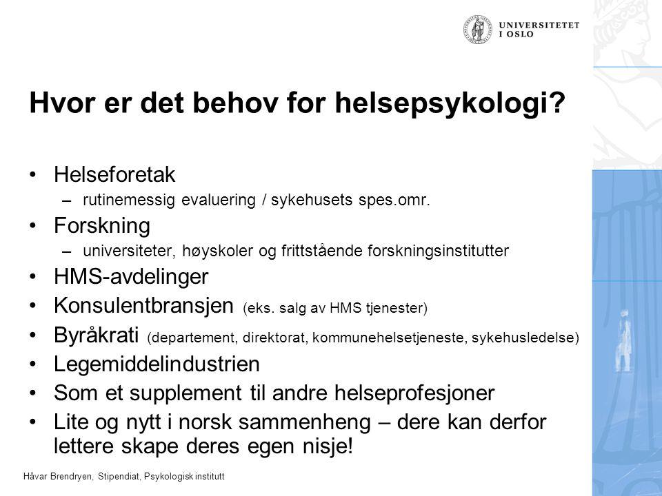 Hvor er det behov for helsepsykologi