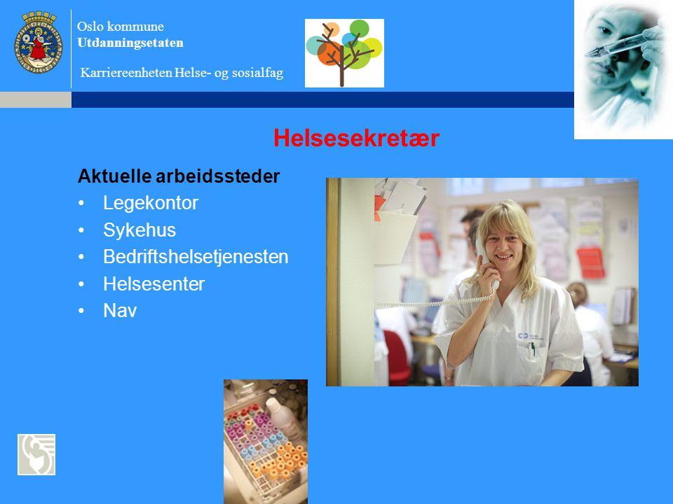 Helsesekretær Aktuelle arbeidssteder Legekontor Sykehus