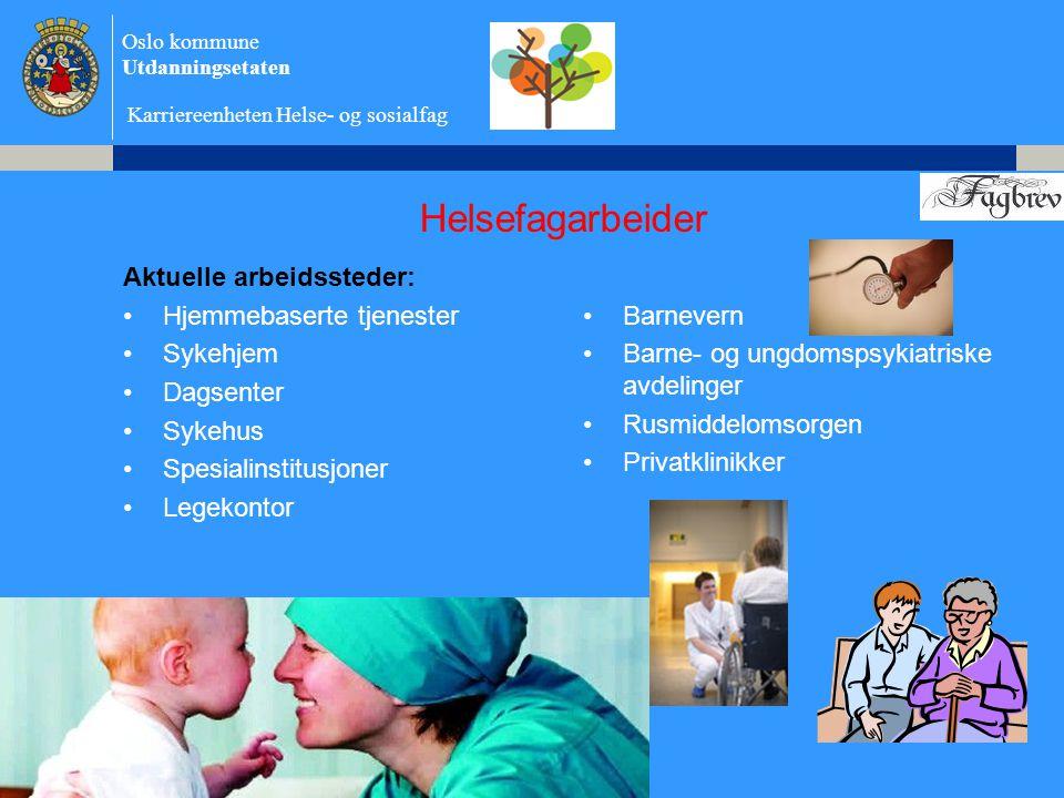 Helsefagarbeider Aktuelle arbeidssteder: Hjemmebaserte tjenester