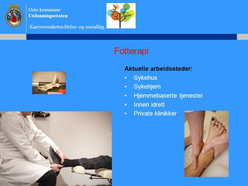 Fotterapi Aktuelle arbeidssteder: Sykehus Sykehjem