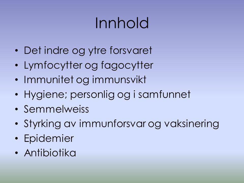 Innhold Det indre og ytre forsvaret Lymfocytter og fagocytter