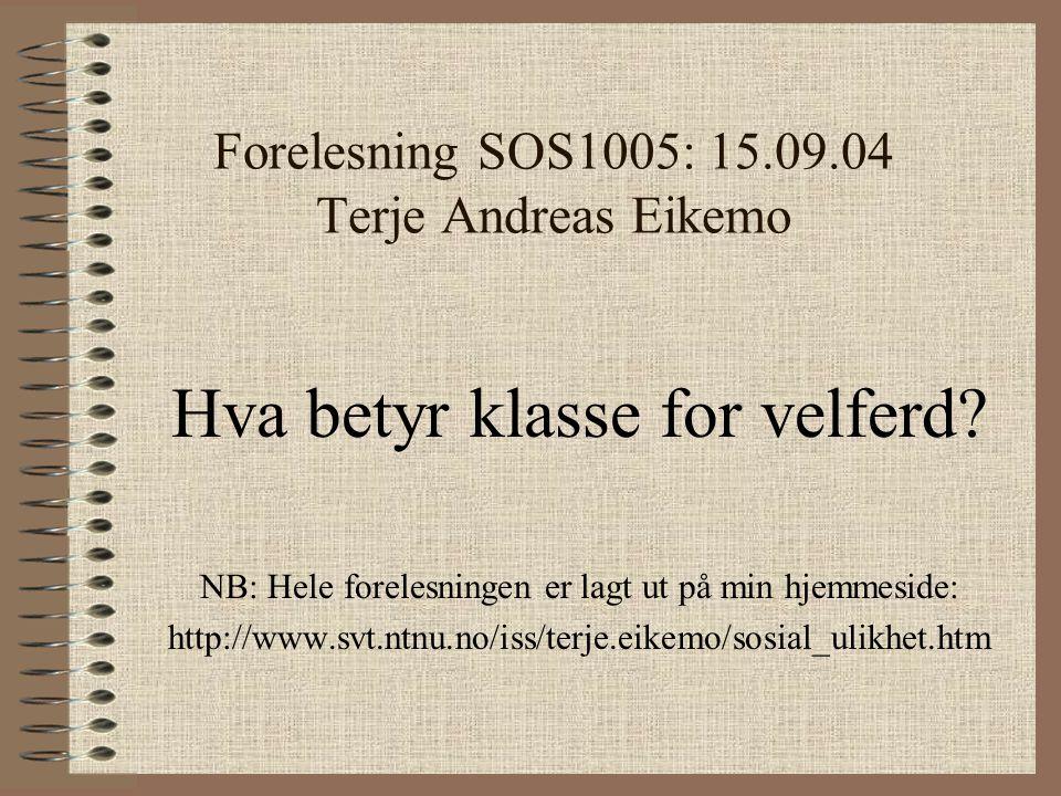Forelesning SOS1005: 15.09.04 Terje Andreas Eikemo