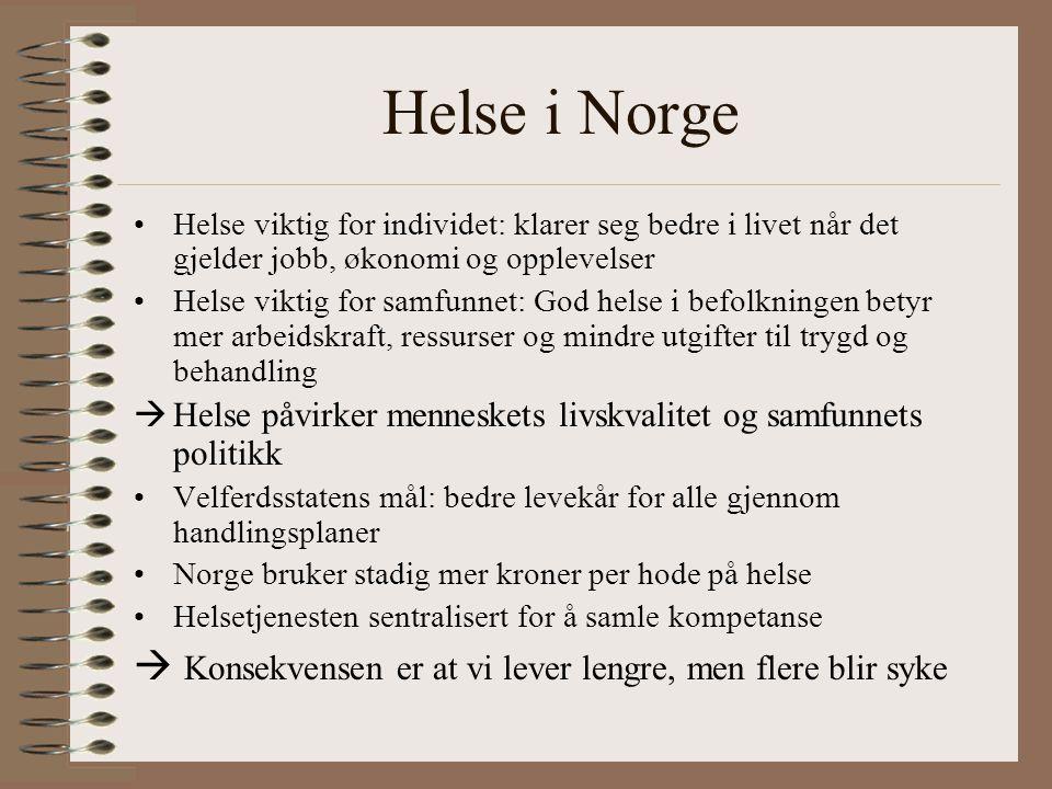 Helse i Norge Helse viktig for individet: klarer seg bedre i livet når det gjelder jobb, økonomi og opplevelser.