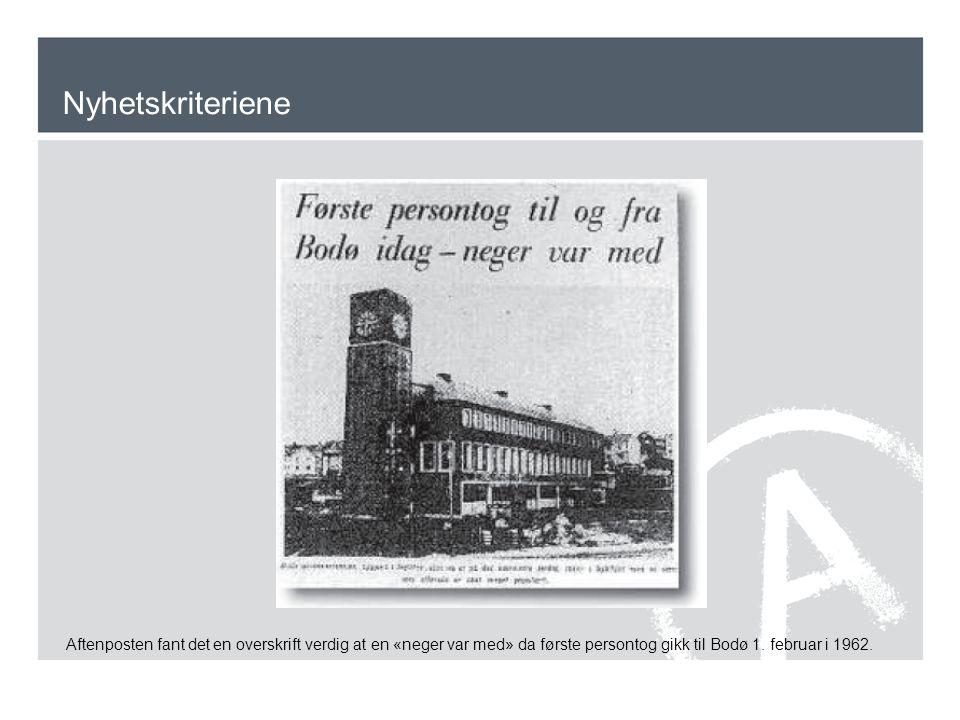 Nyhetskriteriene Aftenposten fant det en overskrift verdig at en «neger var med» da første persontog gikk til Bodø 1.