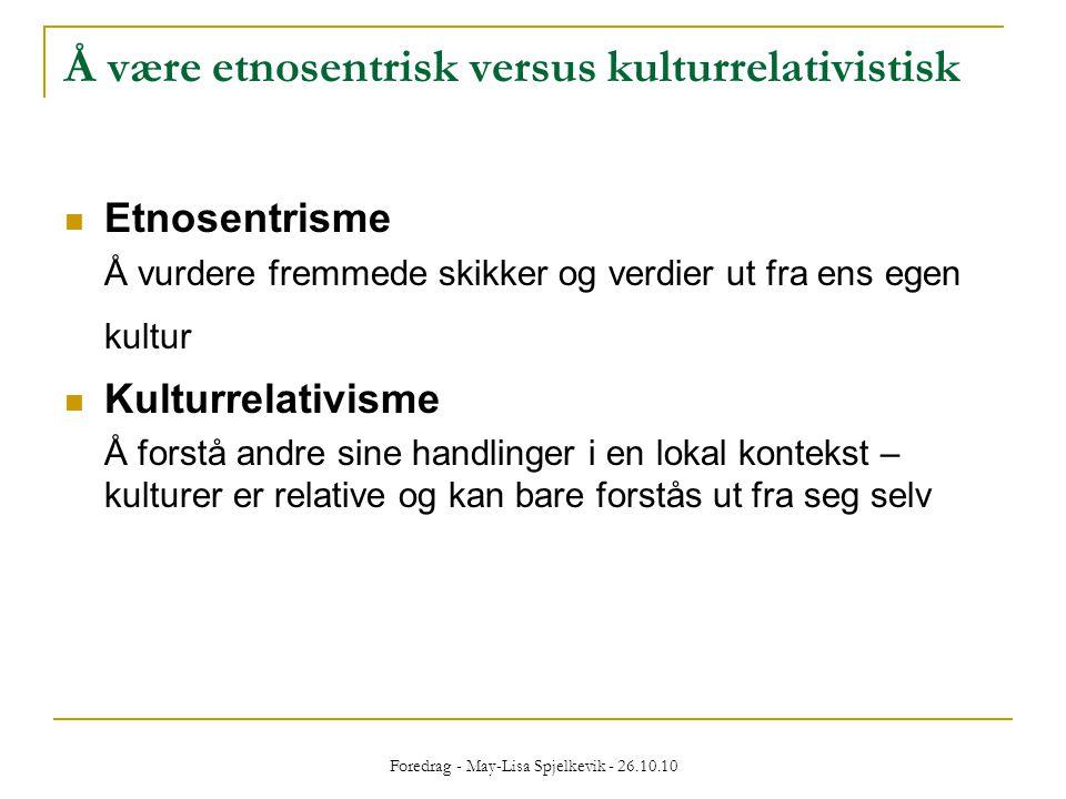 Å være etnosentrisk versus kulturrelativistisk