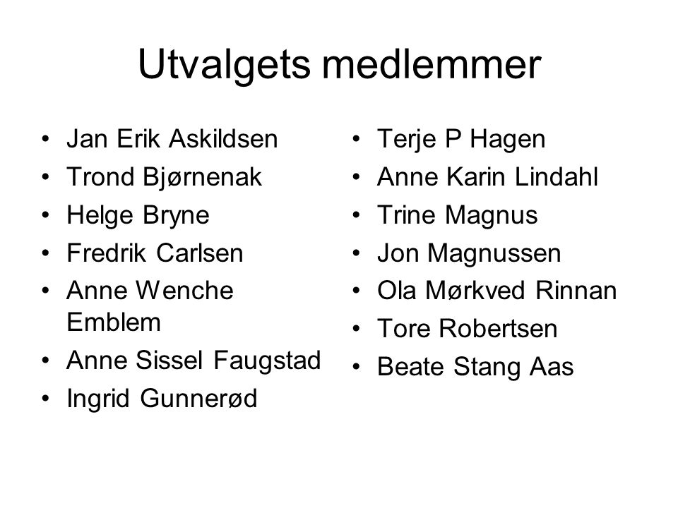 Utvalgets medlemmer Jan Erik Askildsen Trond Bjørnenak Helge Bryne