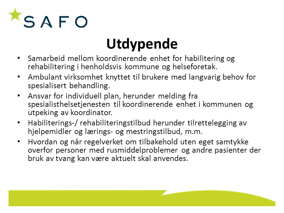 Utdypende Samarbeid mellom koordinerende enhet for habilitering og rehabilitering i henholdsvis kommune og helseforetak.