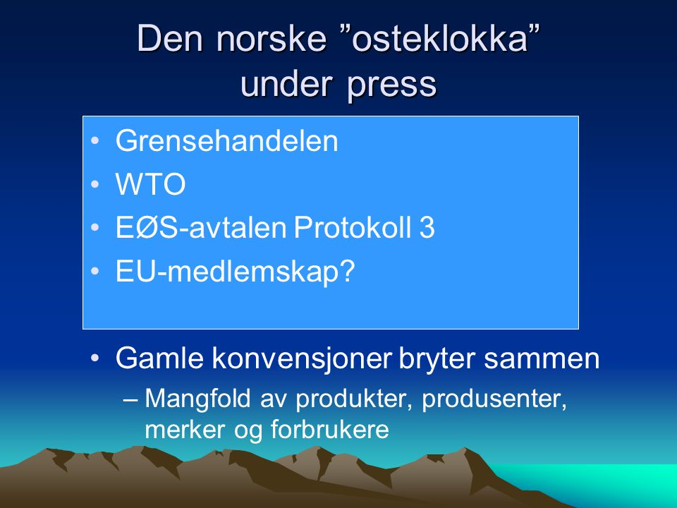 Den norske osteklokka under press