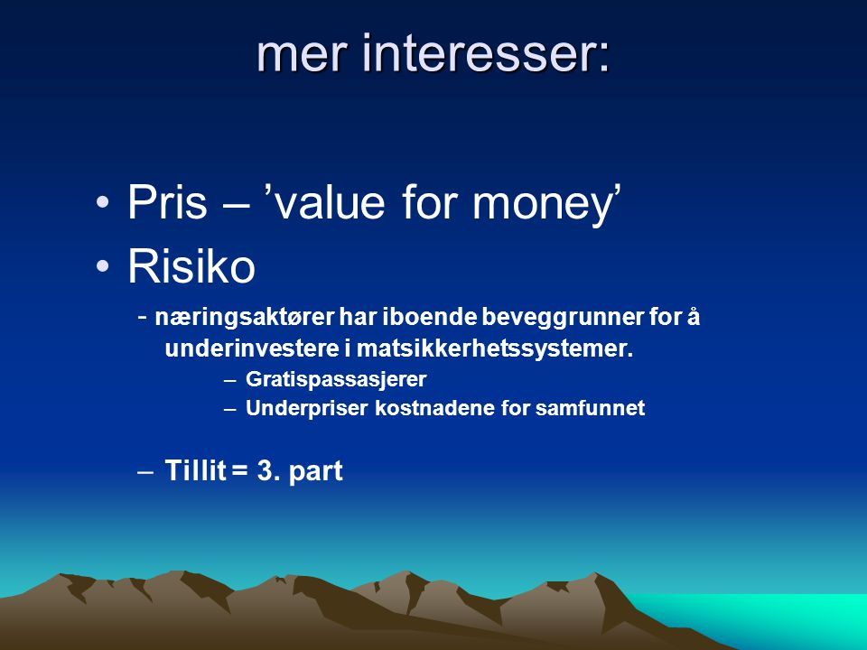 mer interesser: Pris – 'value for money' Risiko