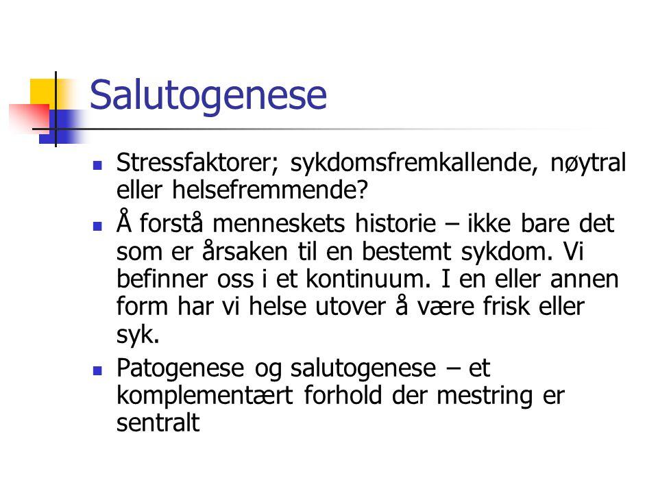 Salutogenese Stressfaktorer; sykdomsfremkallende, nøytral eller helsefremmende
