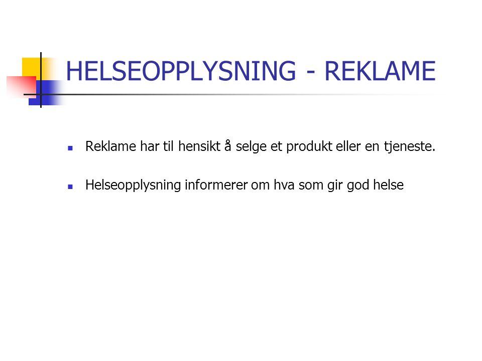 HELSEOPPLYSNING - REKLAME