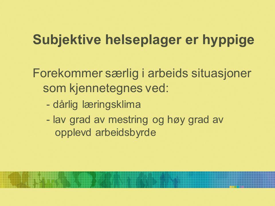 Subjektive helseplager er hyppige