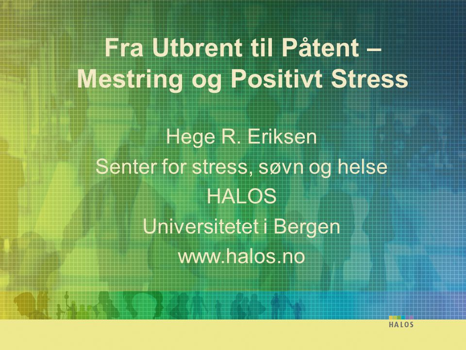 Fra Utbrent til Påtent – Mestring og Positivt Stress