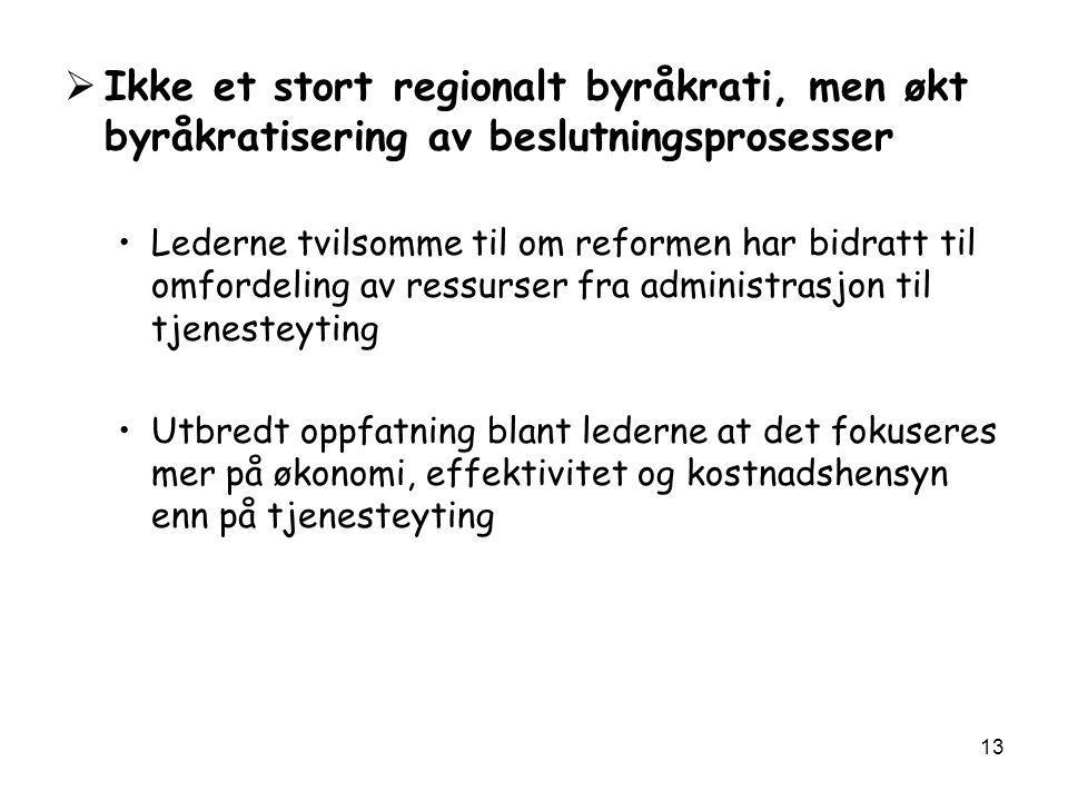 Ikke et stort regionalt byråkrati, men økt byråkratisering av beslutningsprosesser