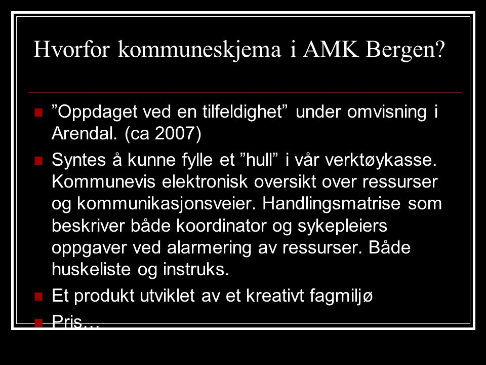 Hvorfor kommuneskjema i AMK Bergen