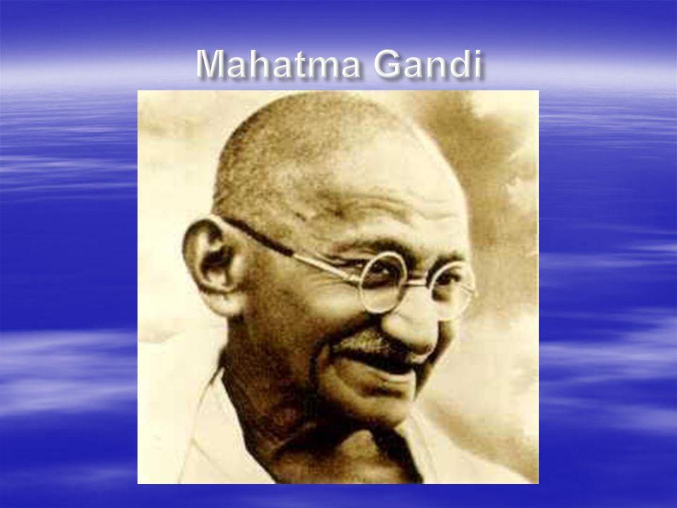 Mahatma Gandi