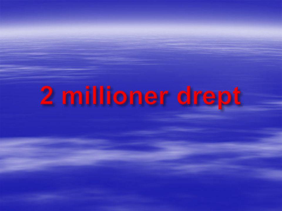 2 millioner drept