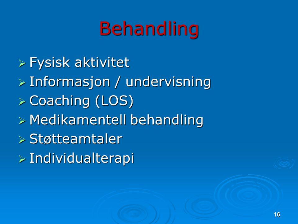 Behandling Fysisk aktivitet Informasjon / undervisning Coaching (LOS)