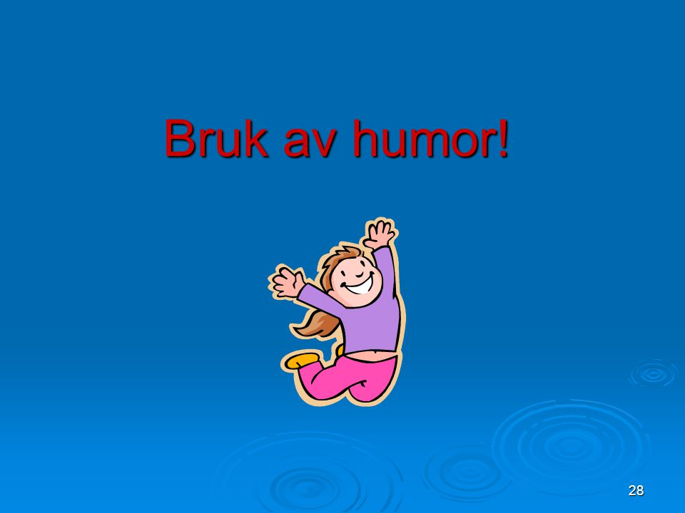 Bruk av humor! bilde
